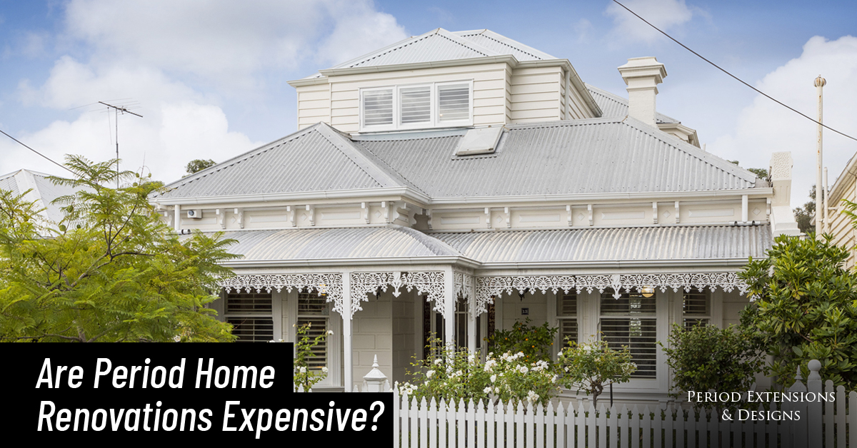 Are Period Home Renovations expensive