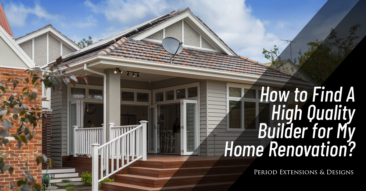 How To Find High-Quality Builder Home Renovation?