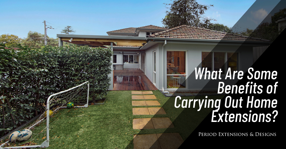 What Are Benefits Carrying Out Home Extensions?
