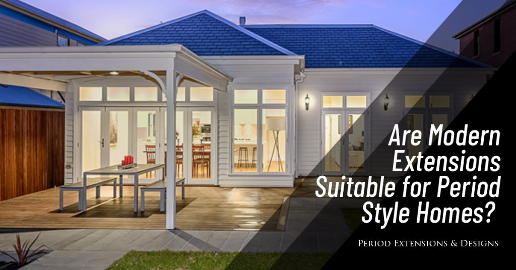 Are Modern Extensions Suitable For Period Style Homes