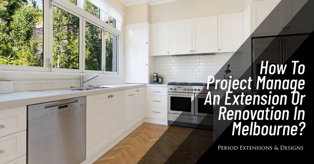 How Project Manage Extension Renovation Melbourne