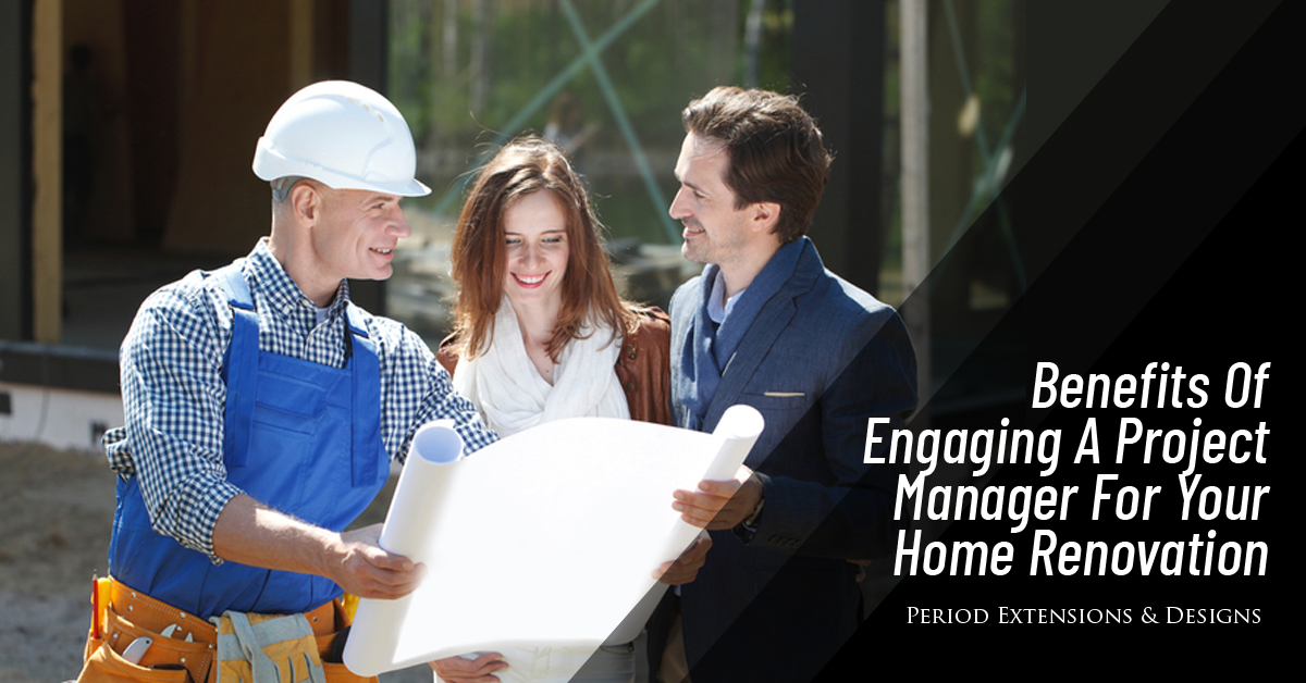 Benefits Engaging Project Manager Home Renovation