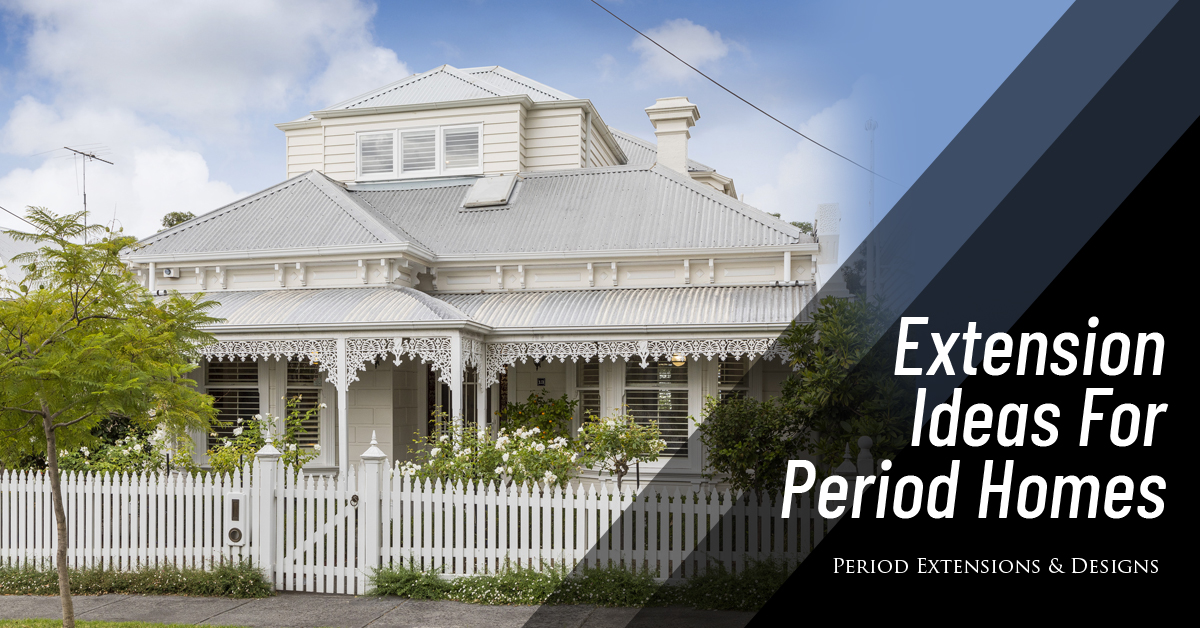 Extension Ideas For Period Homes