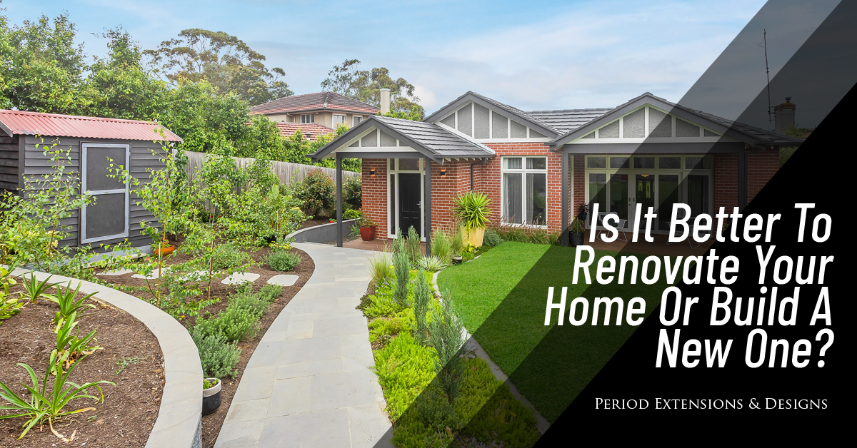 Is Better to Renovate home or Build New One